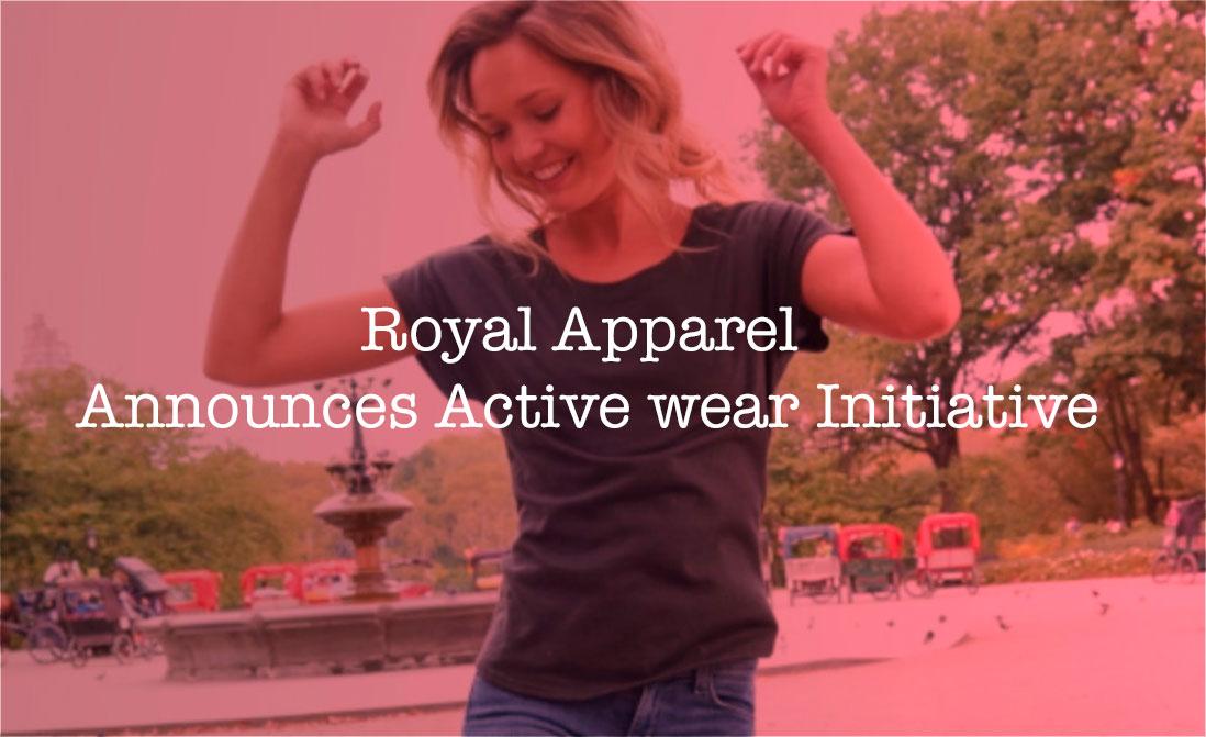Royal Apparel - Announces active wear initiative