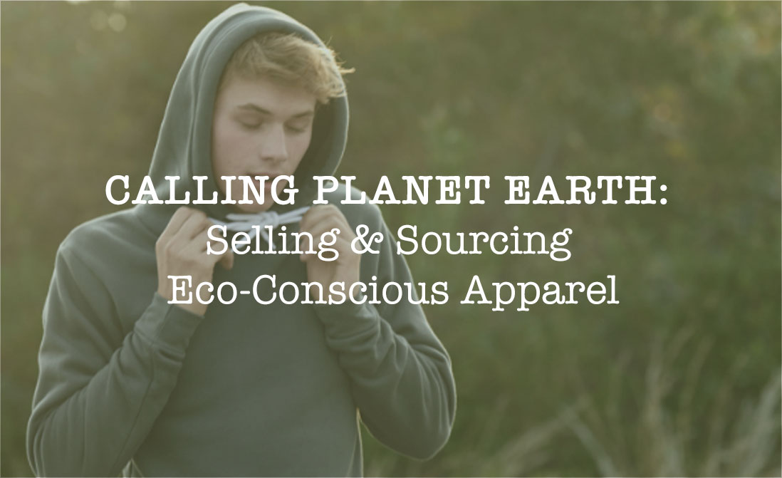 Calling planet Earth: Selling and sourcing eco-conscious apparel